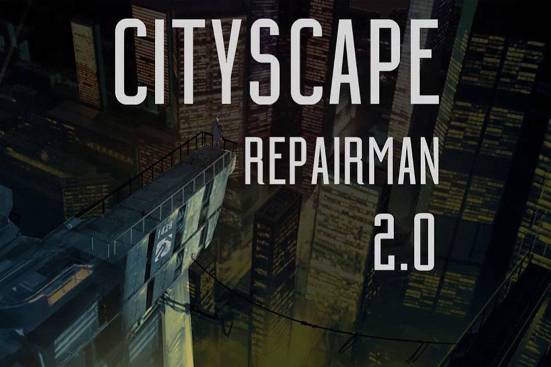 Cityscape Repairman 2.0